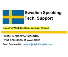 Swedish Speaking Tech Support for Greece, Visa Sponsorship Available