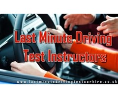 Hire Highly Skilled Last Minute Driving Test Instructors