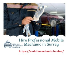 Hire Professional Mobile Mechanic in Surrey