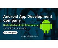 Top Android App Development Company - Employcoder