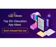 Top 35+ Education App Ideas for 2020-2021 | Future apps ideas