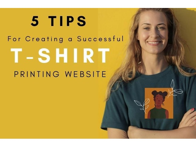 5 Pro Tips For Creating Best T-Shirt Printing Website | free-classifieds.co.uk