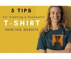 5 Pro Tips For Creating Best T-Shirt Printing Website