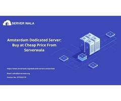 Amsterdam Dedicated Server: Buy at Cheap Price From Serverwala
